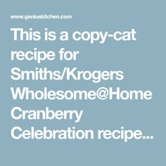This is a copy-cat recipe for Smiths/Krogers Wholesome Cranberry Celebration recipe, derived from a combination of an Ocean Spray recipe from the can, and the listed ingredients from Krogers. Ill be trying it the first time this year. Cranberry Chutney, Cranberry Juice, Cranberry Celebration Salad Recipe, Copycat Recipes, Salad Recipes, Cooking Recipes, Ocean, Cranberries, Celebrities