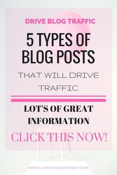 5 Types of Blog Posts to Drive More Traffic to Your Blog. Get more blog traffic with this type of blog post. Grow your business today and make money online.