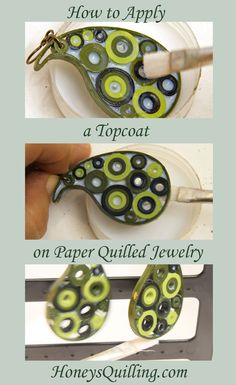 Tips on how to apply a topcoat or glaze to paper quilled jewelry. http://www.honeysquilling.com/tips-on-how-to-apply-a-topcoat-or-glaze-on-paper-quilled-jewelry-step-by-step-photo-tutorial/