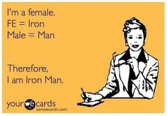 Iron man = fe male
