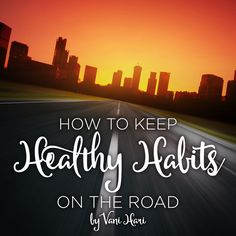 How To Keep Healthy Habits On The Road by Vani Hari http://kitchen.nutiva.com/how-to-keep-healthy-habits-on-the-road/?utm_term=0_8d2aadde72-1b2880046c-100806141&mc_cid=1b2880046c&mc_eid=fab69a4543&utm_content=bufferd8d7a&utm_medium=social&utm_source=pinterest.com&utm_campaign=buffer