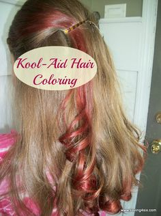How To Color Your Hair With Kool-Aid - it's temporary and won't harm the hair!
