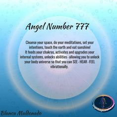 Angel Number 777. Cleanse your space, do your meditations, set your intentions, touch the earth and eat sunshine! It feeds your chakras, activates and upgrades your internal systems, unlocks abilities - allowing you to unlock your body universe so that you can SEE - HEAR - FEEL vibrationally.