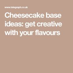 Cheesecake base ideas: get creative with your flavours