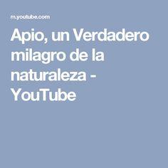 Apio, un Verdadero milagro de la naturaleza - YouTube