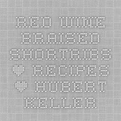 Red Wine Braised Shortribs • Recipes • Hubert Keller