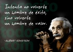Intenta no volverte una persona de éxito, sino una persona de valor. Try not to become a person of success, but rather try to become a person of value. Favorite Quotes, Best Quotes, Love Quotes, Inspirational Quotes, Dear Self, Frases Humor, Yoga, Steve Jobs, Spanish Quotes