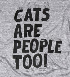 t-shirt: Will Bryant - Cats Are People Too