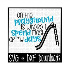 On The Playground Is Where I Spend Most Of My Days Cut File - DXF & SVG Files - Silhouette Cameo, Cricut by CorbinsSVGCuts on Etsy