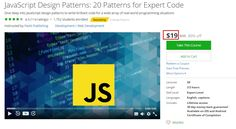 JavaScript Design Patterns: 20 Patterns for Expert Code. Dive deep into JavaScript design patterns to write brilliant code for a wide array of real-world programming situations.