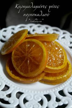 karamelomenes fetes portokaliou Greek Sweets, Greek Desserts, Greek Recipes, Cookbook Recipes, Cooking Recipes, Fruit Preserves, Greek Cooking, Food To Make, Food And Drink