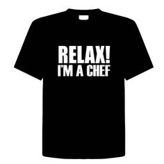 RELAX IM A CHEF Funny T-Shirt Novelty Kitchen Cooking Chef Adult Tee Shirt Size (L) Large; Great Gift Idea for Mens Youth Teens & Adults