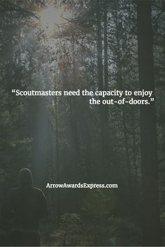 """""""Soutmasters need the capacity to enjoy the out-of-doors."""""""