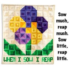 It would be nice if we could just sit back and let success come to us. But it doesn't work that way. We have to sow in order to reap! Life Is Like, That Way, My Etsy Shop, Quilts, Words, Business Quotes, Shopping, Success, Nice