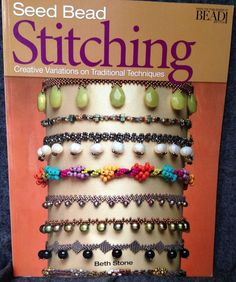 Seed Bead Stitching Beth Stone Creative Techniques Instruction Book