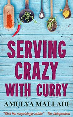 Serving Crazy with Curry - Kindle edition by Amulya Malladi. Literature & Fiction Kindle eBooks @ Amazon.com.
