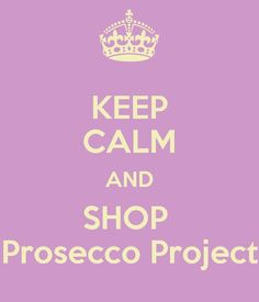 www.proseccoproject.com www.facebook.com/theproseccoproject