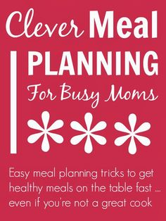 Seriously easy meal planning for busy moms who aren't great at cooking ...