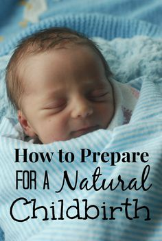 Tips on preparing for a healthy, natural childbirth