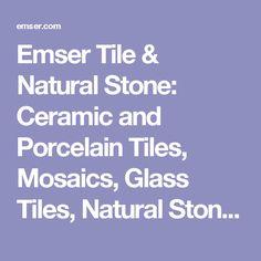 Emser Tile & Natural Stone: Ceramic and Porcelain Tiles, Mosaics, Glass Tiles, Natural Stone, Ceramic & Porcelain: Boulevard, Paulista