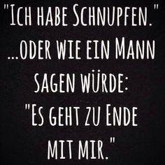 Männer sind schrecklich wenn sie krank sind ... #deutschesprueche #sprüche #spruch #spruchsammlung #nachdenken #wahrheiten #Gefühl #Gedanken #Gefühle #Männer #Zitat #Zitate