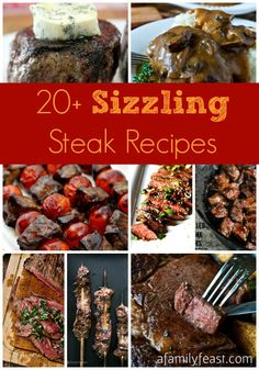 20-Plus Sizzling Steak Recipes!!  Just in time for Father's Day (or any day for that matter...)