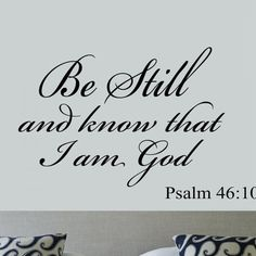 Be Still and Know that I am God Psalm Vinyl Wall Art Religious Home Decor Quote Bible Scripture Wall Art Decals Bible Verses Quotes, Bible Scriptures, Faith Quotes, Biblical Quotes, Psalm 46, Scripture Wall Art, Scripture Tattoos, My Bible, Knowing God
