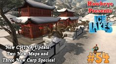 Ice Lakes - Ep. #54 - New China Update: Two New Maps & Three New Carp Sp...