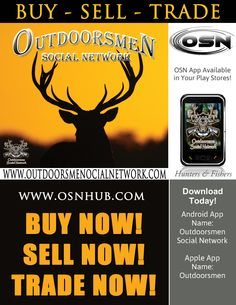 Sign up today on OSN for Hunters, Fishers and all extreme sports! The stories, photos and videos are priceless and one of a kind! You won't be disappointed!!