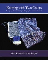 Knitting with Two Colors, Meg Swansen and Amy Detjen. (MS can be very old-fashioned in her designs, but she is one of the most technically interesting and proficient knitters on the planet. My total knitting crush.)
