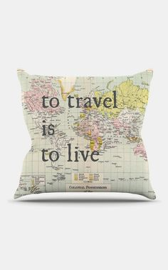 'To Travel is to Live' Throw Pillow