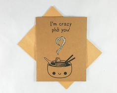 Funny Pho Card  Funny Greeting Card  Food Card  Pun by papercute