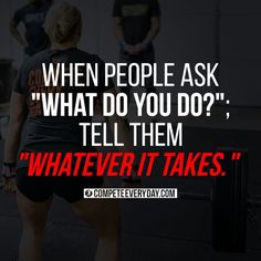 "Work Quotes : When people ask ""What do you do?"", tell them ""Whatever it takes."" More - Work Quotes Work Quotes, Success Quotes, Great Quotes, Quotes To Live By, On My Own Quotes, Awesome Quotes, Wisdom Quotes, Positive Quotes, Motivational Quotes"