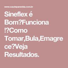 Sineflex é Bom?Funciona !?Como Tomar,Bula,Emagrece?Veja Resultados.