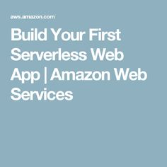 Build Your First Serverless Web App | Amazon Web Services