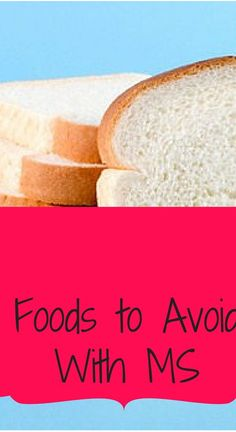 7 Foods to Avoid With MS