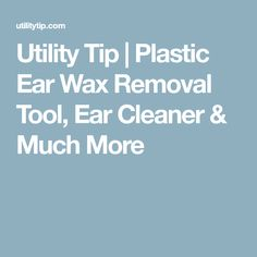 Utility Tip | Plastic Ear Wax Removal Tool, Ear Cleaner & Much More