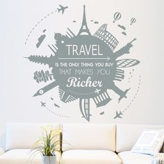 """Vinilo decorativo con la frase """"Travel is the only thing you buy that makes you… Wall Art Designs, Paint Designs, Wall Design, Travel Bedroom, Aviation Decor, Office Wallpaper, Wall Decals, Wall Stickers, Travel Office"""