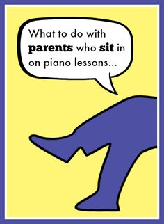 """Find it awkward to be """"watched"""" while you teach? Here are 4 things that piano parents can be doing during lesson time to be a beneficial part of the lesson experience"""