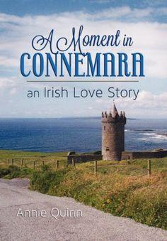 A Moment in Connemara, an Irish Love Story by Annie Quinn, http://www.amazon.com/gp/product/0988464616/ref=cm_sw_r_pi_alp_4RQWqb07SBVP0