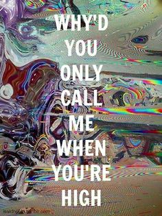 ☮ American Hippie Quotes ~ Music  Psychedelic Art Lyrics . . . Call me when your high