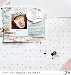 #papercrafting #scrapbook #layout - Daily Cup - *Glitz Design*