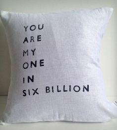 """One in Six Billion"" Linen Pillow"
