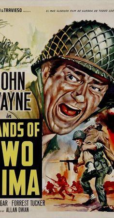 Directed by Allan Dwan. With John Wayne, John Agar, Adele Mara, Forrest Tucker. A dramatization of the World War II Battle of Iwo Jima. Classic Movie Posters, Movie Poster Art, New Poster, Film Posters, Classic Movies, Old Movies, Vintage Movies, Great Movies, Awesome Movies