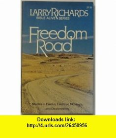 Freedom Road (9780912692913) Larry Richards , ISBN-10: 091269291X  , ISBN-13: 978-0912692913 ,  , tutorials , pdf , ebook , torrent , downloads , rapidshare , filesonic , hotfile , megaupload , fileserve