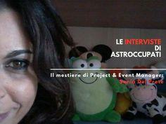 Il lavoro di #Project & #Event #Manager: l'Intervista di AstrOccupati a Sonia Del Prete | AstrOccupati: le #Storie di vita interiore dei #Lavoratori | #lavoro