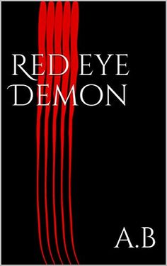 Amazon.com: Red eye Demon (Tony Book 1) eBook: AB: Kindle Store Book Club Books, Book 1, New Books, Read Red, 12th Book, Kindle App, Red Eyes, Amazon, Authors