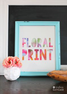 10 Minute DIY Floral Print -- My Sister's Suitcase for Tatertots and Jello