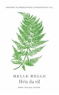 Med Hvis du vil serverer Helle Helle et kammerspill for to personer. Komisk og alvorlig, med en sterk undertone av vemod og tomhet, i Helles umiskjennelige ordknappe, dirrende språk.