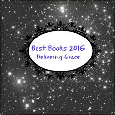 delivering grace: Best Books 2016 Books 2016, Home Schooling, Christian Life, Good Books, Blog, Christian Living, Great Books